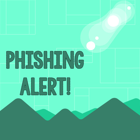 Conceptual hand writing showing Phishing Alert. Concept meaning Be cautious to fraudulent attempt to obtain subtle facts View of Colorful Mountains and Hills Lunar and Solar Eclipse