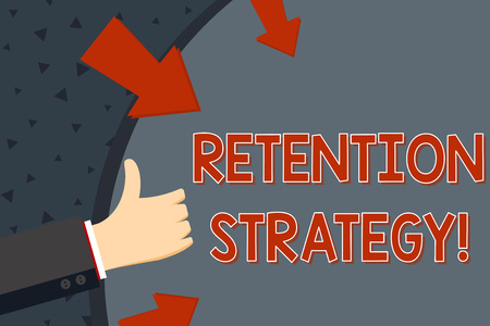 Text sign showing Retention Strategy. Business photo text activities to reduce employee turnover and attrition Hand Gesturing Thumbs Up and Holding on Blank Space Round Shape with Arrows