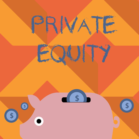 Handwriting text writing Private Equity. Conceptual photo the money invested in firms which have not gone public Colorful Piggy Money Bank and Coins with Dollar Currency Sign in the Slit Reklamní fotografie - 122012323