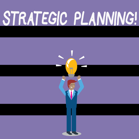 Writing note showing Strategic Planning. Business concept for systematic process of envisioning a desired future Businessman Raising Arms Upward with Lighted Bulb icon above