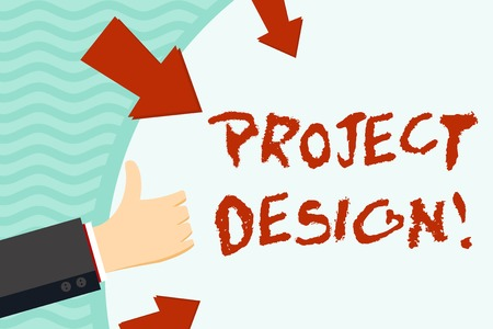 Handwriting text writing Project Design. Conceptual photo process of creating or improving a product for clients needs Hand Gesturing Thumbs Up and Holding on Blank Space Round Shape with Arrows
