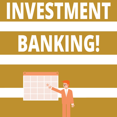 Conceptual hand writing showing Investment Banking. Concept meaning creation of capital for other companies or individuals Businessman Smiling and Pointing Calendar with Star on Wall