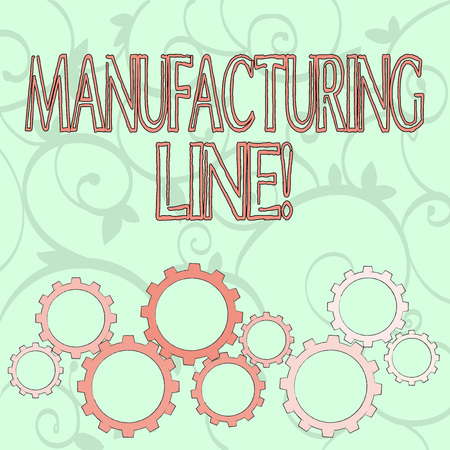 Writing note showing Manufacturing Line. Business concept for set of sequential operations established in a factory Colorful Cog Wheel Gear Engaging, Interlocking and Tesselating