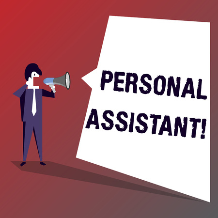 Conceptual hand writing showing Personal Assistant. Concept meaning administrative assistant working exclusively for a demonstrating Businessman Shouting on Megaphone and White Speech Bubble