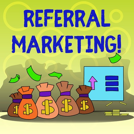 Writing note showing Referral Marketing. Business concept for the process of leveraging partners and customers Bag with Dollar Currency Sign and Arrow with Blank Banknote