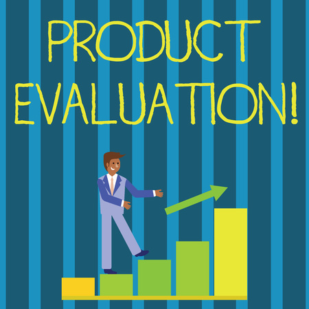 Writing note showing Product Evaluation. Business concept for viability of the product with respect to market deanalysisd Smiling Businessman Climbing Bar Chart Following an Arrow Up
