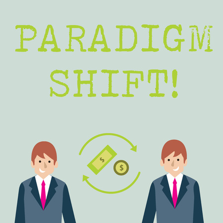 Conceptual hand writing showing Paradigm Shift. Concept meaning fundamental change in approach or underlying assumptions Money in Dollar Sign in Rotating Arrows Between Businessmen