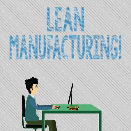 Text sign showing Lean Manufacturing. Business photo showcasing focus on minimizing waste within analysisufacturing systems Businessman Sitting Straight on Chair Working on Computer and Books on Table
