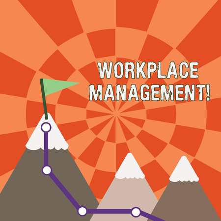 Text sign showing Workplace Management. Business photo showcasing organizing things surrounding you in your working space Three Mountains with Hiking Trail and White Snowy Top with Flag on One Peak