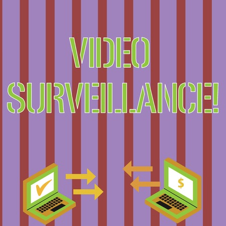 Writing note showing Video Surveillance. Business concept for system of monitoring activity in an area or building Arrow Icons Between Two Laptop Currency Sign and Check Icons
