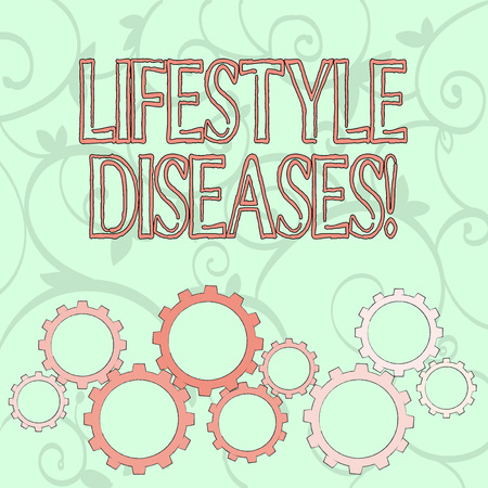 Writing note showing Lifestyle Diseases. Business concept for the disease associated with the way a demonstrating lives Colorful Cog Wheel Gear Engaging, Interlocking and Tesselating