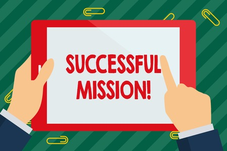 Word writing text Successful Mission. Business photo showcasing complete fulfilment of all objectives of a space mission Businessman Hand Holding, Pointing and Touching Colorful Tablet Blank Screen