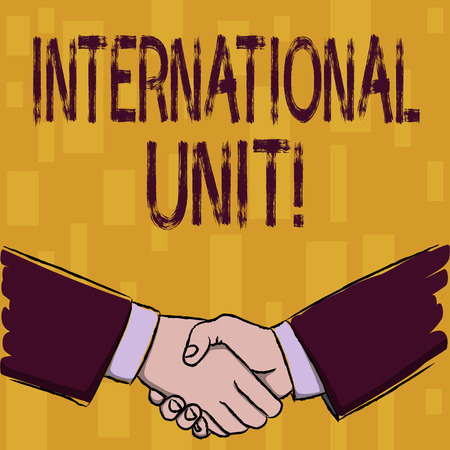 Writing note showing International Unit. Business concept for the internationally accepted amount of a substance Businessmen Shaking Hands Form of Greeting and Agreement Banco de Imagens