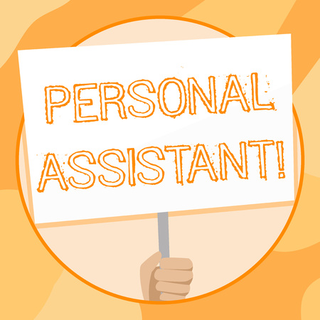 Handwriting text writing Personal Assistant. Conceptual photo administrative assistant working exclusively for a demonstrating Hand Holding Blank White Placard Supported by Handle for Social Awareness