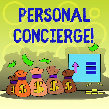 Writing note showing Personal Concierge. Business concept for someone who will make arrangements or run errands Bag with Dollar Currency Sign and Arrow with Blank Banknote