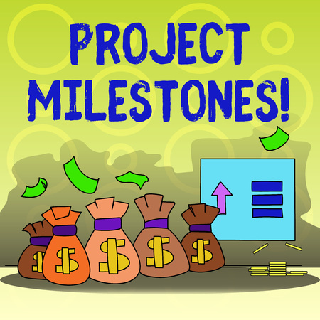 Writing note showing Project Milestones. Business concept for duration that shows an important achievement in a project Bag with Dollar Currency Sign and Arrow with Blank Banknote