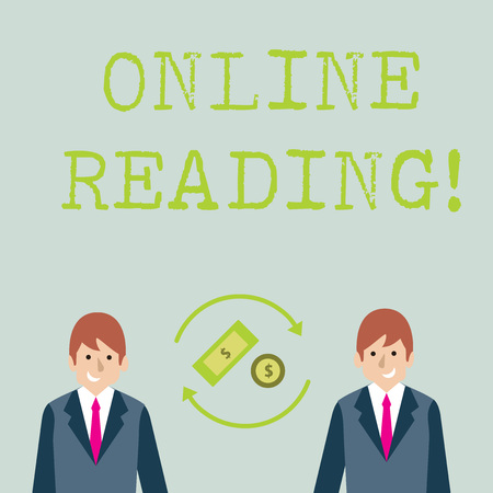 Conceptual hand writing showing Online Reading. Concept meaning process of extracting meaning is in a digital format Money in Dollar Sign in Rotating Arrows Between Businessmen
