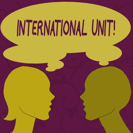 Text sign showing International Unit. Business photo showcasing the internationally accepted amount of a substance Silhouette Sideview Profile Image of Man and Woman with Shared Thought Bubble