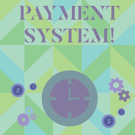 Text sign showing Payment System. Business photo showcasing a system used to pay or settle financial transactions Time Management Icons of Clock, Cog Wheel Gears and Dollar Currency Sign