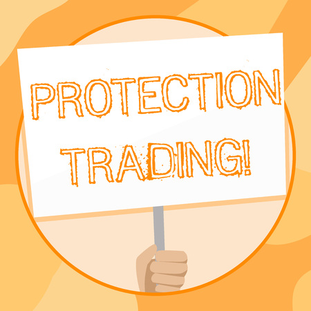 Handwriting text writing Protection Trading. Conceptual photo deliberate attempt to limit imports or promote exports Hand Holding Blank White Placard Supported by Handle for Social Awareness