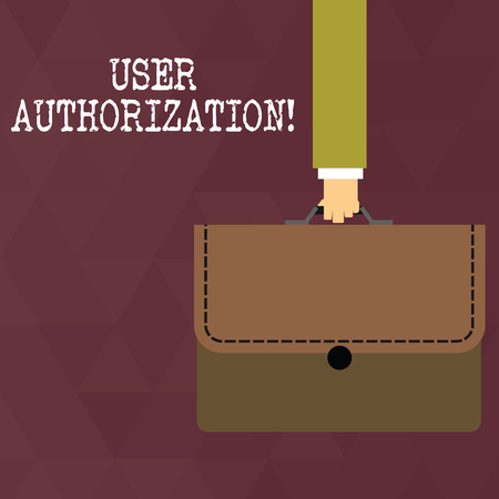 Writing note showing User Authorization. Business concept for security mechanism to determine access levels or user Businessman Carrying Colorful Briefcase Portfolio Applique