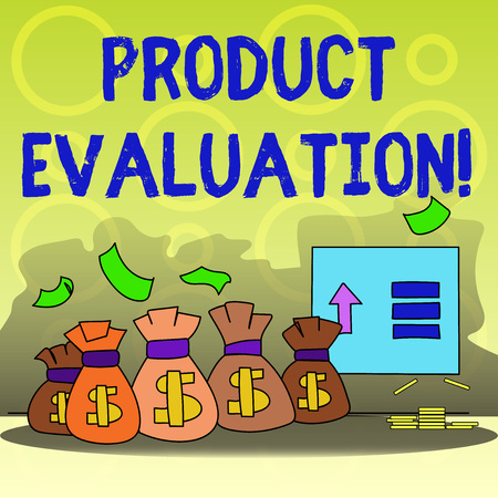Writing note showing Product Evaluation. Business concept for viability of the product with respect to market deanalysisd Bag with Dollar Currency Sign and Arrow with Blank Banknote