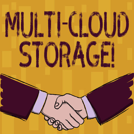 Writing note showing Multi Cloud Storage. Business concept for use of multiple cloud computing and storage services Businessmen Shaking Hands Form of Greeting and Agreement