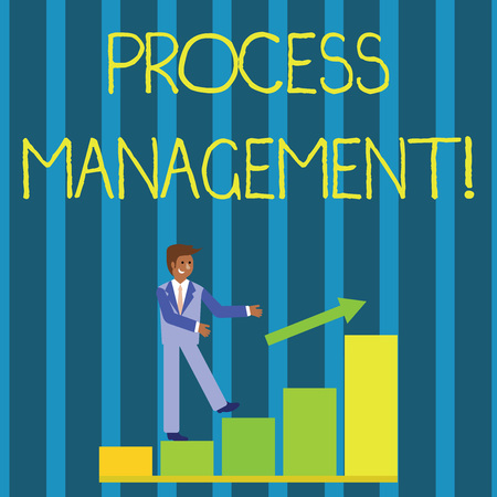 Writing note showing Process Management. Business concept for aligning processes with an organization s is strategic goals Smiling Businessman Climbing Bar Chart Following an Arrow Up