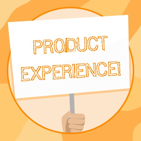 Handwriting text writing Product Experience. Conceptual photo overall value of a product or service to customers Hand Holding Blank White Placard Supported by Handle for Social Awareness