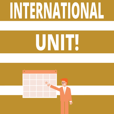 Conceptual hand writing showing International Unit. Concept meaning the internationally accepted amount of a substance Businessman Smiling and Pointing Calendar with Star on Wall