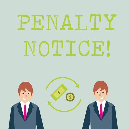 Conceptual hand writing showing Penalty Notice. Concept meaning the immediate fine given to showing for minor offences Money in Dollar Sign in Rotating Arrows Between Businessmen