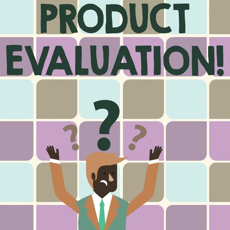 Writing note showing Product Evaluation. Business concept for viability of the product with respect to market deanalysisd Businessman Raising Both Arms with Question Marks Above Head