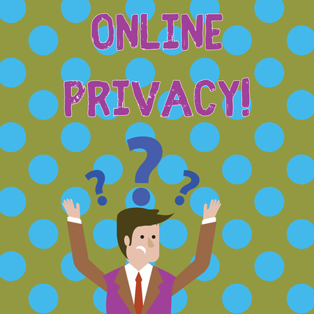Handwriting text writing Online Privacy. Conceptual photo involves the control of what information you reveal online Confused Businessman Raising Both Arms with Question Marks Above his Head Imagens
