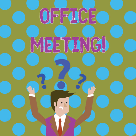 Handwriting text writing Office Meeting. Conceptual photo Colleagues come together to discuss issues or things Confused Businessman Raising Both Arms with Question Marks Above his Head Banco de Imagens - 122058711