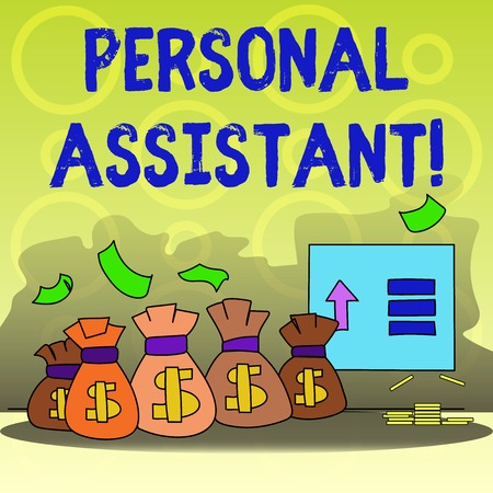 Writing note showing Personal Assistant. Business concept for administrative assistant working exclusively for a demonstrating Bag with Dollar Currency Sign and Arrow with Blank Banknote