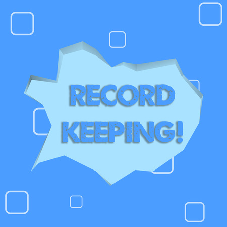 Writing note showing Record Keeping. Business concept for The activity or occupation of keeping records or accounts Pale Blue Speech Bubble in Irregular Cut 3D Style Backdrop Archivio Fotografico