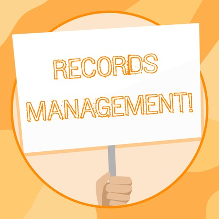Handwriting text writing Records Management. Conceptual photo administration of records and documented information Hand Holding Blank White Placard Supported by Handle for Social Awareness