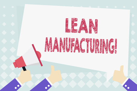 Conceptual hand writing showing Lean Manufacturing. Concept meaning focus on minimizing waste within analysisufacturing systems Hand Holding Megaphone and Gesturing Thumbs Up Text Balloon