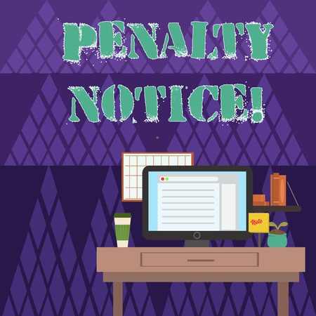 Writing note showing Penalty Notice. Business concept for the immediate fine given to showing for minor offences photo of Interior Working Space Station Concept of Technical Person