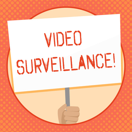 Writing note showing Video Surveillance. Business concept for system of monitoring activity in an area or building Hand Holding White Placard Supported for Social Awareness