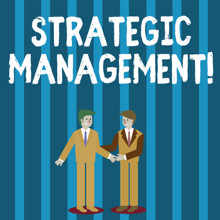 Word writing text Strategic Management. Business photo showcasing formulation and implementation of the major goals Two Businessmen Standing, Smiling and Greeting each other by Handshaking