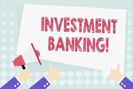 Conceptual hand writing showing Investment Banking. Concept meaning creation of capital for other companies or individuals Hand Holding Megaphone and Gesturing Thumbs Up Text Balloon