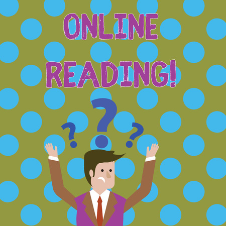 Handwriting text writing Online Reading. Conceptual photo process of extracting meaning is in a digital format Confused Businessman Raising Both Arms with Question Marks Above his Head