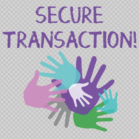 Word writing text Secure Transaction. Business photo showcasing a transaction intended to create a security interest Color Hand Marks of Different Sizes Overlapping for Teamwork and Creativity
