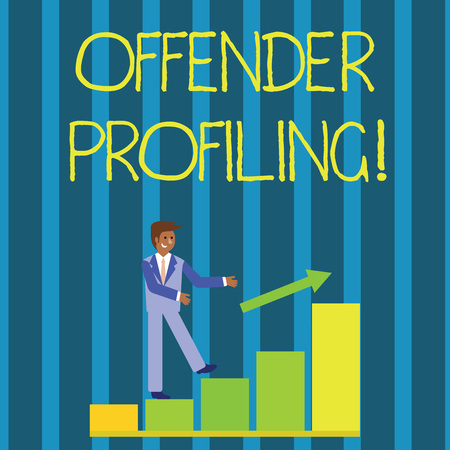 Writing note showing Offender Profiling. Business concept for Develop profiles for offenders who not yet apprehended Smiling Businessman Climbing Bar Chart Following an Arrow Up