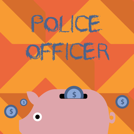 Handwriting text writing Police Officer. Conceptual photo a demonstrating who is an officer of the law enforcement team Colorful Piggy Money Bank and Coins with Dollar Currency Sign in the Slit