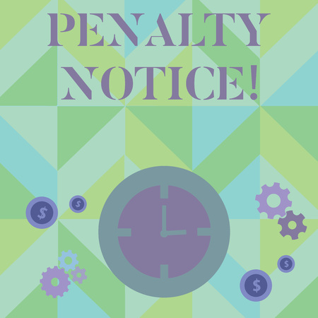 Text sign showing Penalty Notice. Business photo showcasing the immediate fine given to showing for minor offences Time Management Icons of Clock, Cog Wheel Gears and Dollar Currency Sign