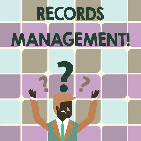Writing note showing Records Management. Business concept for administration of records and documented information Businessman Raising Both Arms with Question Marks Above Head Stock Photo