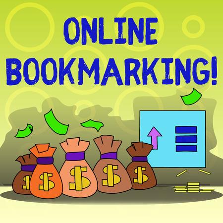 Writing note showing Online Bookmarking. Business concept for used to save a URL address for future reference Bag with Dollar Currency Sign and Arrow with Blank Banknote