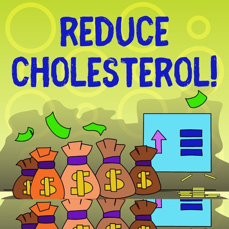Writing note showing Reduce Cholesterol. Business concept for lessen the intake of saturated fats in the diet Bag with Dollar Currency Sign and Arrow with Blank Banknote